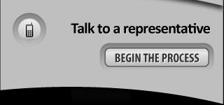 Talk to a representative, begin the process